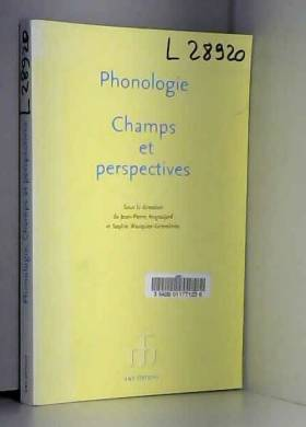 Jean-Pierre Angoujard, Sophie... - Phonologie : Champs et perspectives