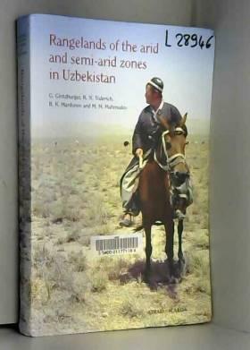 Gintzburger G., Toderich K. N., Mardonov B. K.... - Rangelands of the arid and semi-arid zones in Uzbekistan