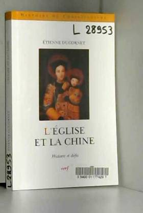 Etienne Ducornet - L'Eglise et la Chine : Histoire et défis