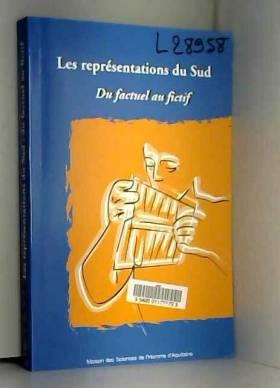 Jean Mondot et Collectif - Les représentations du Sud : Du factuel au fictif