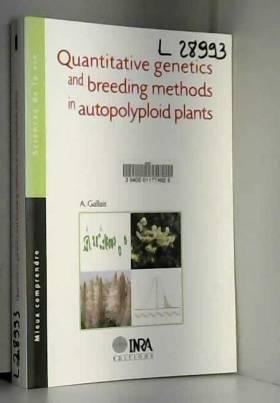 André Gallais - Quantitative genetics and breeding methods in autopolyploid plants