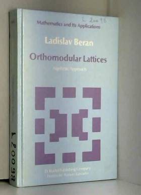 L. Beran - Orthomodular Lattices: Algebraic Approach (Mathematics and its Applications)