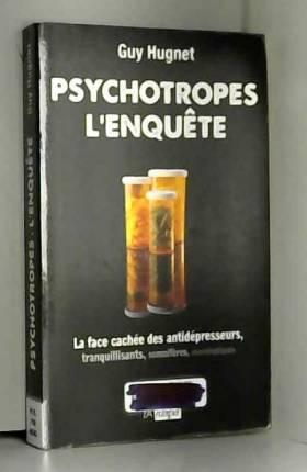 Psychotropes : l'enquête:...
