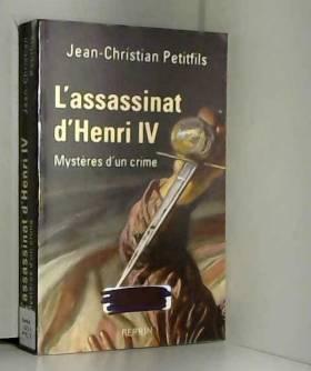 L'assassinat d'Henri IV :...