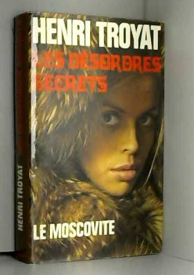 Les desordres secrets -Le moscovite