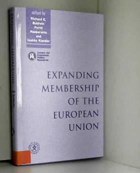 Richard Baldwin, Pertti Haapararanta et Jaakko... - Expanding Membership of the European Union