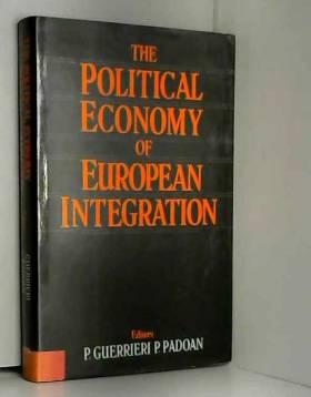 Pier Carlo Padoan et Paolo Guerrieri - Political Economy of European Integration