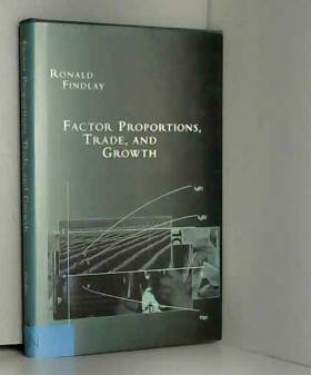 Ronald Findlay - Factor Proportions, Trade & Growth
