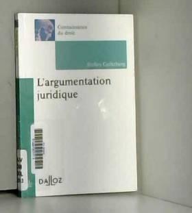 Stefan Goltzberg - L'argumentation juridique - 1ère édition: Connaissance du droit