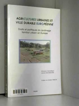 G. Monediaire - Agricultures urbaines et villes durables européennes : Droits et politiques du jardinage familial...