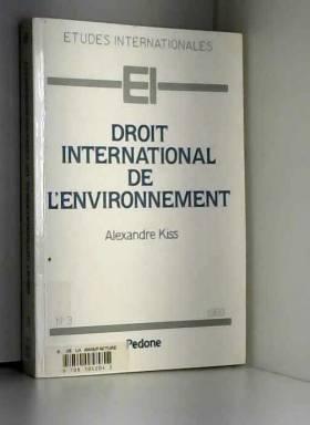 Alexandre Kiss - Droit international de l'environnement