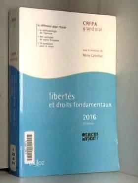 Rémy Cabrillac - Libertés et droits fondamentaux 2016 - 22e éd.