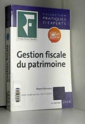 Pierre Fernoux et Jean Aulagnier - Gestion fiscale du patrimoine