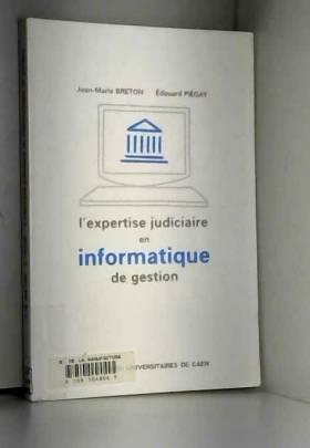 Jean-Marie Breton et Edouard Piégay - L'expertise judiciaire en informatique de gestion