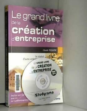Claude Triquiere - Grand Livre de la Creation d'Entreprise 5edt (le)