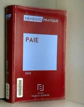 Editions Francis Lefebvre - Mémento Paie 2015
