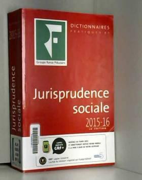 Lysiane Tholy et Benjamin Marcelis - Jurisprudence sociale : Droit du travail