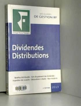 Revue fiduciaire - Dividendes Distributions, 2013 :  Bénéfice distribuable, Date de paiement des dividendes,...