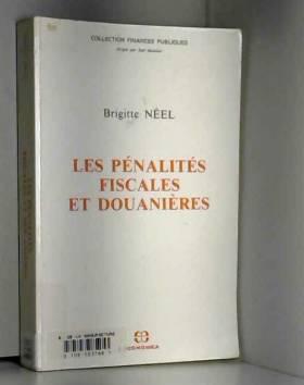 Brigitte Neel - Les pénalités fiscales et douanières