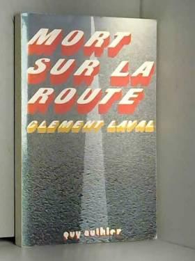 Clément Laval - MORT SUR LA ROUTE