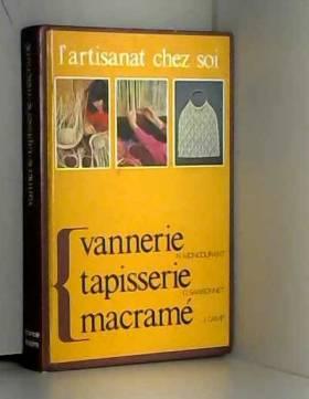 Collectif - L'artisanat chez soi : Vannerie, Tapisserie, Macramé
