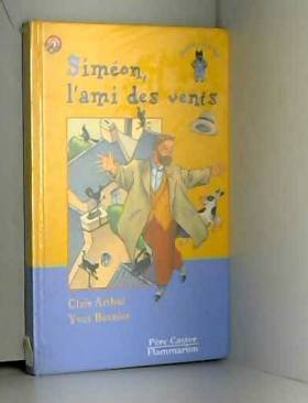 Clair Arthur et Yves Besnier - Siméon, l'ami des vents