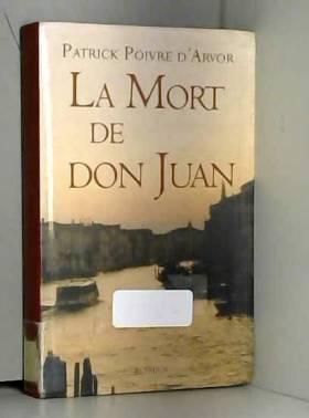 Patrick Poivre d'Arvor - La mort de Don Juan
