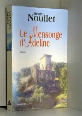 Henry Noullet - Le Mensonge d'Adeline