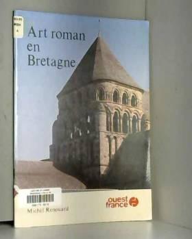 Michel Renouard - Art roman en Bretagne