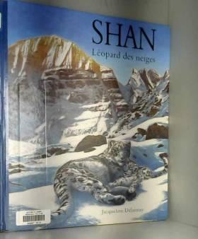 Jacqueline Delaunay - Shan, léopard des neiges