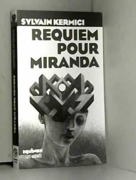 Sylvain Kermici - Requiem pour Miranda