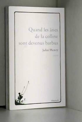 John Henry - Quand les ânes de la colline sont devenus barbus