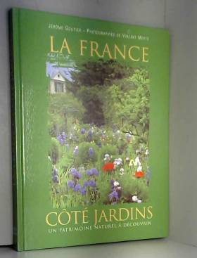 Jérôme Goutier - La France côté Jardins