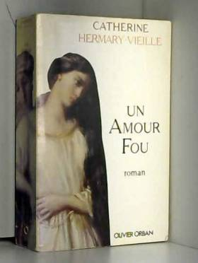 Un amour fou : [roman]