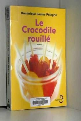 Dominique-Louise PELEGRIN - Le crocodile rouillé