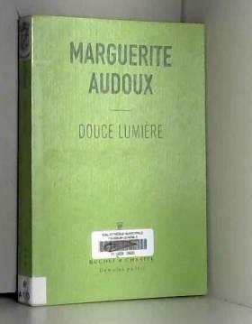Marguerite Audoux, Benoîte Groult et... - Douce lumière