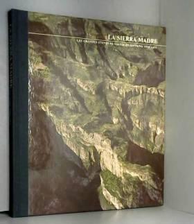 Donald Dale Jackson Et Peter Wood - La sierra madre -les grandes étendues sauvages