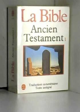 La Bible : Ancien...