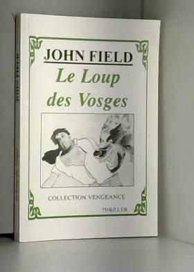 John Field - Le loup des Vosges (Collection Vengeance)