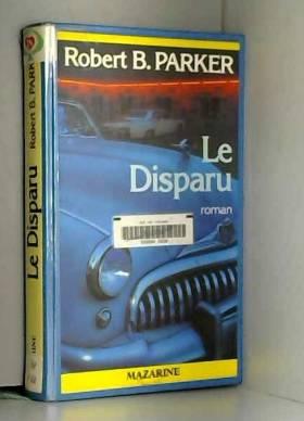 Robert Brown Parker et Simone Hilling - Le Disparu (Roman-Mazarine)