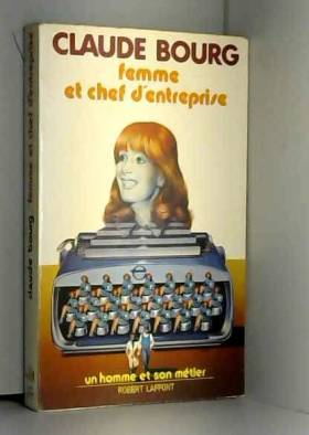 Claude Bourg - Femme et Chef d'entreprise