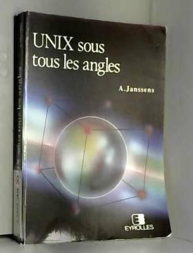 Albert Janssens - UNIX sous tous les angles
