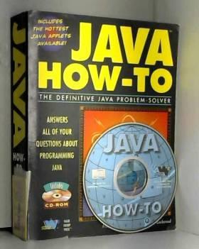 Madhu Siddalingaiah, etc., Stephen D. Lockwood,... - Java How-To: The Definitive Java Problem-Solver