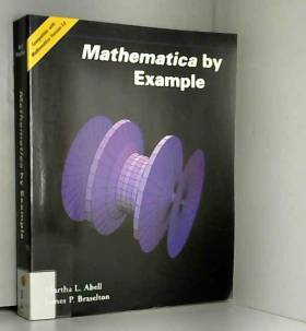 Martha L. Abell et James P. Braselton - Mathematica by Example