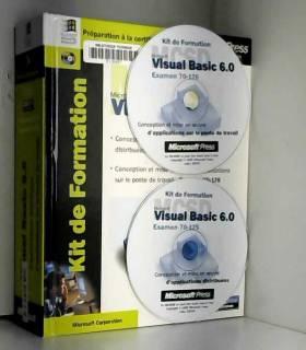 Microsoft Corporation - Kit de Formation Microsoft Visual Basic 6.0 MCSD : Examens 70-176 et 70-175