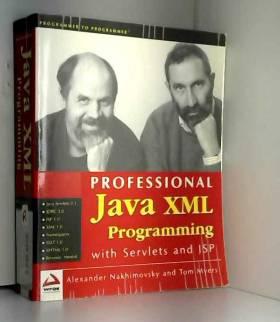 Tom Myers et Alexander Nakhimovsky - Professional Java XML Programming with Servlets and JSP