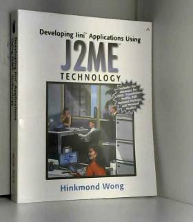 Hinkmond Wong - Developing Jini™ Applications Using J2ME™ Technology