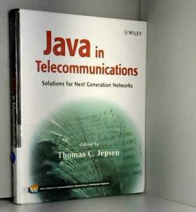 Farooq Anjum, Ravi Raj Bhat, Ravi Jain, Anirban... - Java in Telecommunications: Solutions for Next Generation Networks