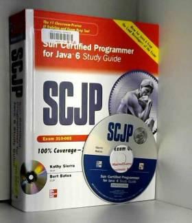 Katherine Sierra et Bert Bates - SCJP Sun Certified Programmer for Java 6 Study Guide: Exam 310-065