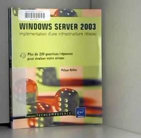 Philippe Mathon - Windows Server 2003 - Implémentation d'une infrastructure réseau - Plus de 250 questions/réponses